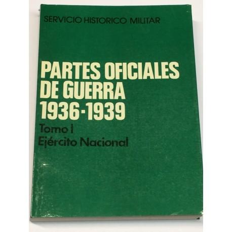 Partes oficiales de Guerra. 1936-1939. Tomo I: Ejército Nacional.