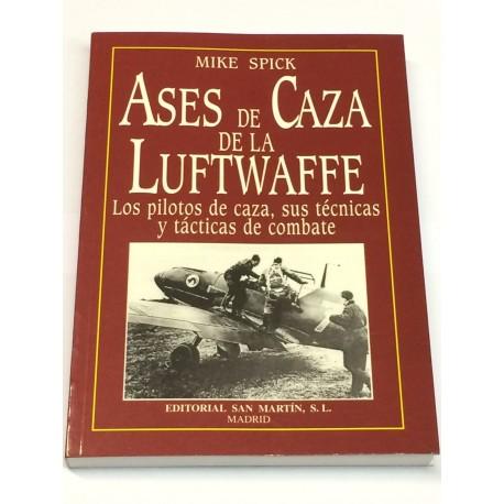 Ases de Caza de la Luftwaffe. Los pilotos de caza, sus técnicas y tácticas de combate.