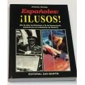 Españoles: ¡Ilusos! (De 36 años de Dictadura a 36 de Democracia pasando por el contubernio de Munich).