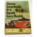 Historias Extraordinarias de la Segunda Guerra Mundial.