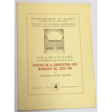Aspectos de la Arquitectura Civil Madrileña del siglo XVII.