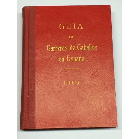 Guía de las carreras de caballos verificadas en España en el año 1960. Datos oficiales.