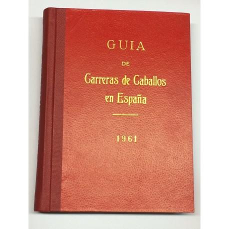 Guía de las carreras de caballos verificadas en España en el año 1961. Datos oficiales.
