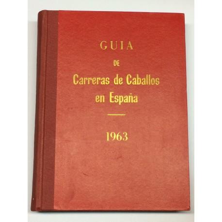 Guía de las carreras de caballos verificadas en España en el año 1963. Datos oficiales.