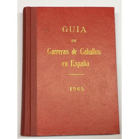 Guía de las carreras de caballos verificadas en España en el año 1965. Datos oficiales.