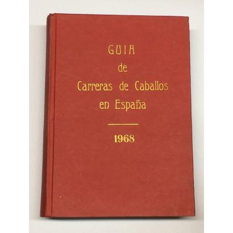 Guía de las carreras de caballos verificadas en España en el año 1968. Datos oficiales.