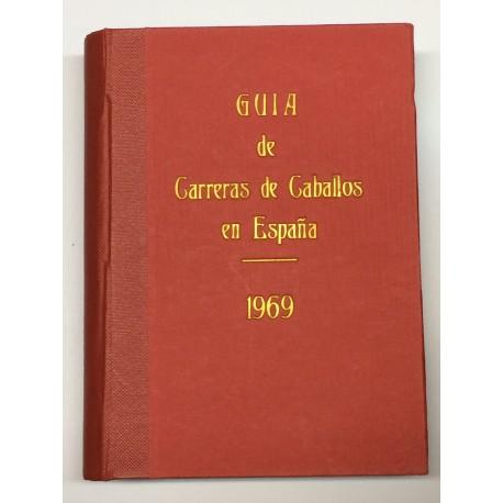 Guía de las carreras de caballos verificadas en España en el año 1969. Datos oficiales.