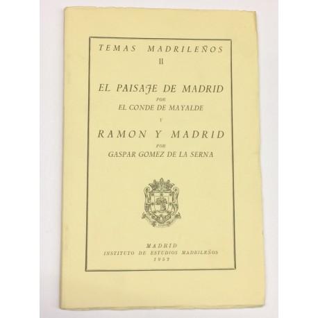 El paisaje de Madrid. Seguido de: GÓMEZ DE LA SERNA, Gaspar. Ramón y Madrid.