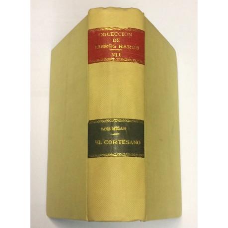 Libro intitulado El Cortesano, compuesto por... Libro de motes de damas y caballeros por el mismo.