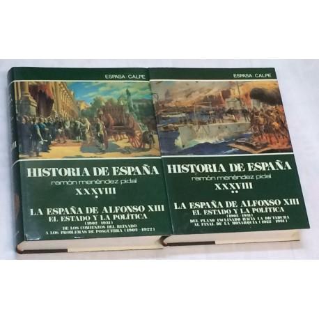 La España de Alfonso XIII. El estado y la política. (1902 - 1931). Tomos XXXVIII (1 y 2).
