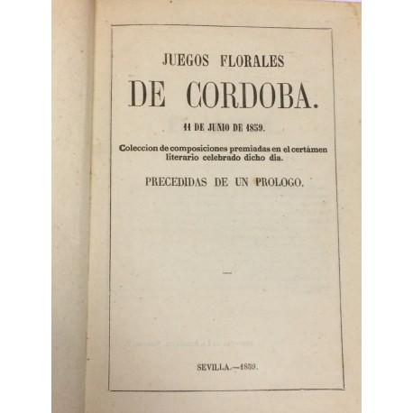 Juegos Florales de Córdoba. 11 de Junio de 1859. Colección de composiciones premiadas en el certámen literiario.