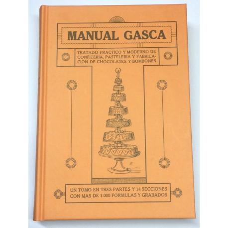 Manual Gasca. Tratado práctico y moderno de confitería, pastelería y fabricación de chocolate y bombones. Un tomo en tres partes