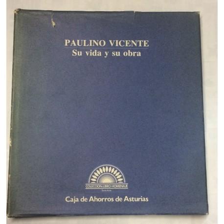 Paulino Vicente. Su vida y su obra.