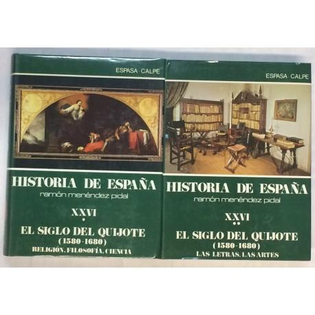 El siglo del Quijote (1580 - 1680). Tomos XXVI (I y II).