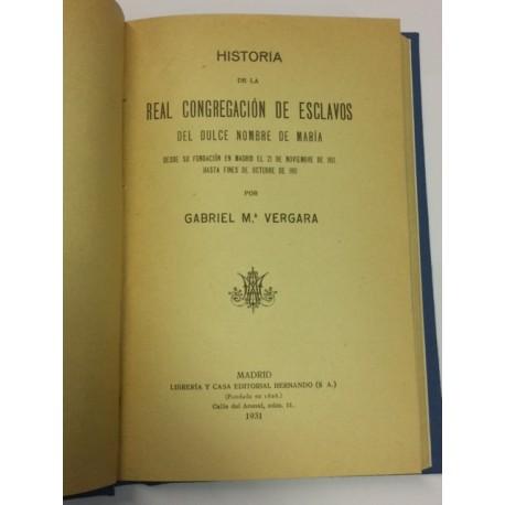 Historia de la Real Congregación de Esclavos del Dulce Nombre de María desde su fundación en Madrid.