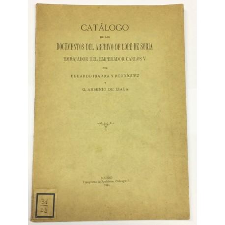 Catálogo de los documentos del archivo de Lope de Soria, embajador del Emperador Carlos V.