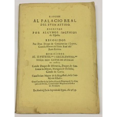 Elogios al Palacio Real del Buen Retiro escritos por algunos ingenios de España. Recogidos por...