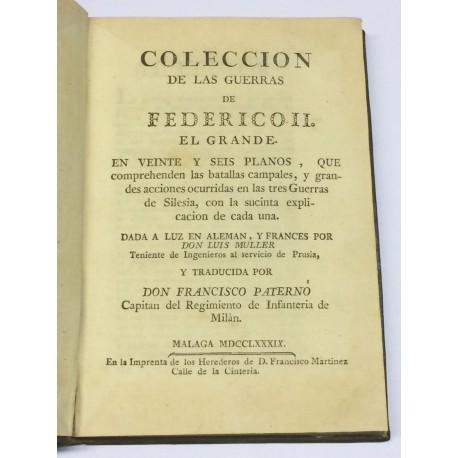 Colección de las Guerras de Federico II, el Grande, en veinte y seis planos, que comprehenden las batallas campales,...