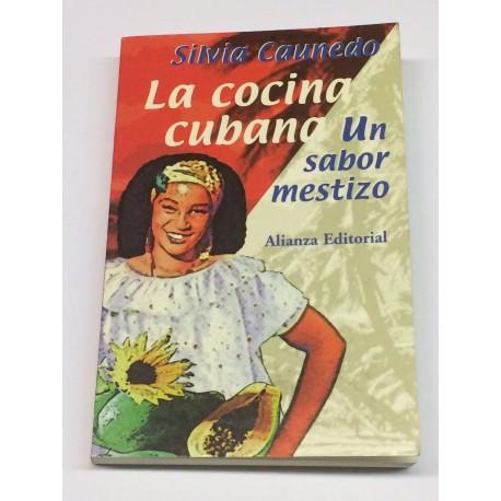 La cocina cubana. Un sabor mestizo.