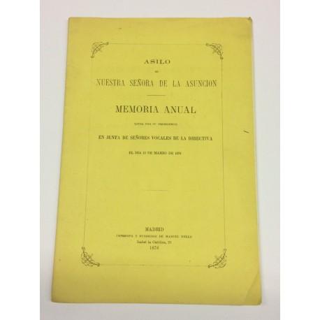 MEMORIA ANUAL del Asilo de Nuestra Señora de la Asunción leída el 12 de marzo de 1876.