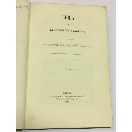 Leila ó el sitio de Granada, escrita en inglés por el autor de Eujenio Aram, Rienzi, etc.