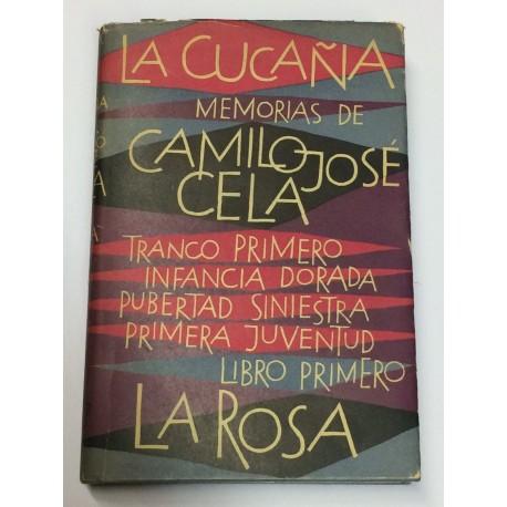 La cucaña. Memorias de Camilo José Cela. Tranco primero. Libro primero. La Rosa.