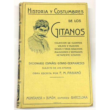 Historia y Costumbres de los Gitanos. Colección de cuentos viejos y nuevos, dichos y timos graciosos, maldiciones y refranes.