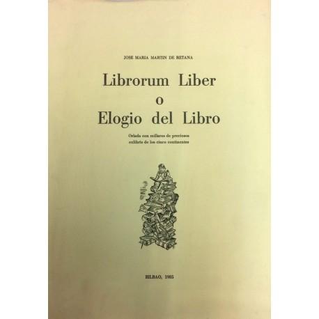 Librorum Liber o Elogio del Libro: Orlada con millares de preciosos exlibris de los cinco continentes. Presentación de Luis Cast