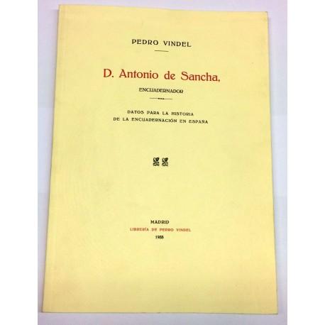 D. Antonio de Sancha, encuadernador. Datos para la historia de la encuadernación en España.