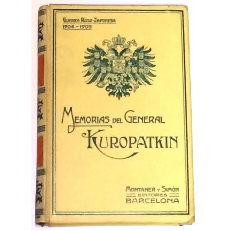 Memorias del General Kuropatkin. Causas de la guerra ruso-japonesa. Motivos que influyeron en su resultado. Hechos militarens en
