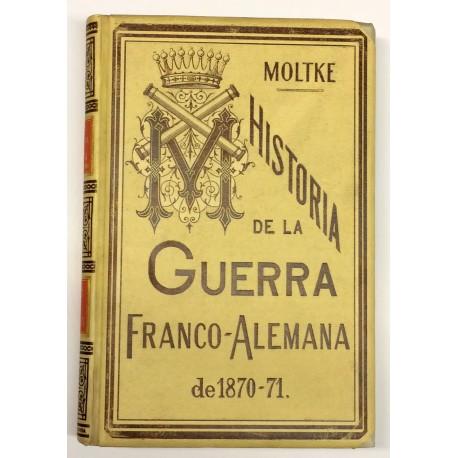 La Guerra Franco-Alemana de 1870-71, con un apéndice sobre el supuesto consejo de guerra en las campañas del emperador Guillermo