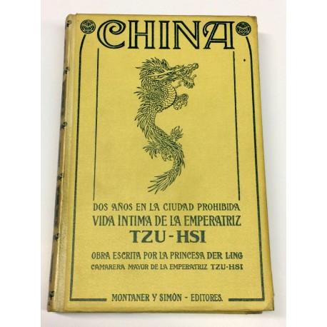 China. Dos años en la Ciudad Prohibida. Vida íntima de la Emperatriz Tzu-Hsi. Versión de José Pérez Hervás.