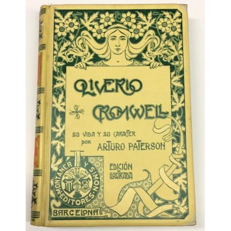 Oliverio Cromwell. Su vida y su caracter. Precedida de un estudio histórico del reinado de Carlos I de Inglaterra hasta el princ