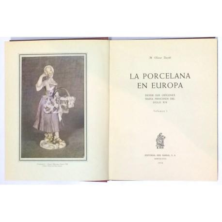 La porcelana en Europa. Volumen I: Desde sus orígenes hasta principios del siglo XIX.