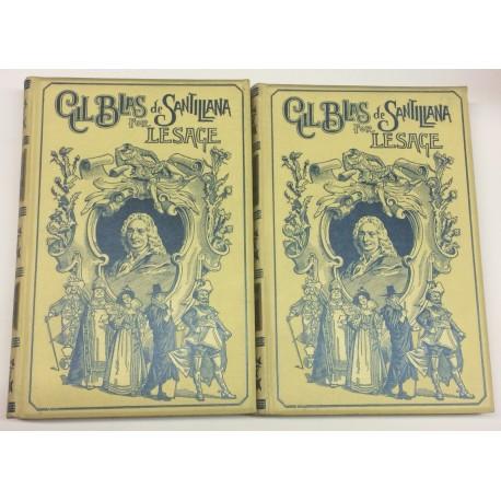 Historia de Gil Blas de Santillana. Escrita en francés y traducida al castellano por el Padre Isla.