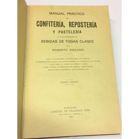 Manual práctico de confitería, repostería y pastelería, y de la preparación de bebidas de todas clases.