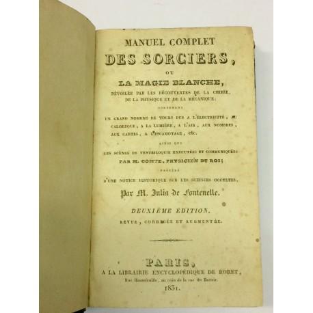 Manuel Complet des Sorciers, ou la Magie Blanche.