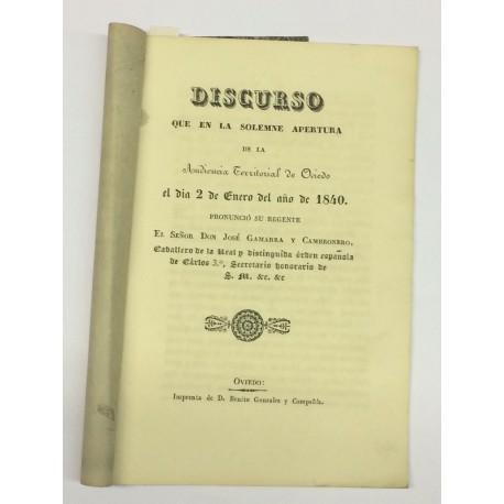Discurso que en la Solemne Apertura de la Audiencia Territorial de Oviedo el día 2 de enero de 1840 pronunció su regente.
