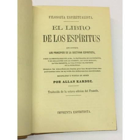 El Libro de los Espíritus que contiene los principios de la doctrina espiritista. Filosofía Espiritualista.