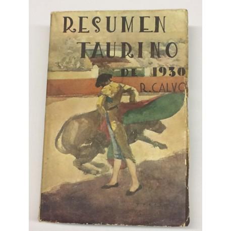Resumen taurino de 1930. Corridas de toros y novilladas celebradas en Europa y América y detalle de la actuación de los 82 matad