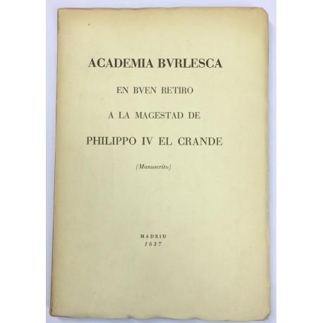 ACADEMIA BURLESCA en Buen Retiro a la Magestad de Philippo IV El Grande (Manuscrito).