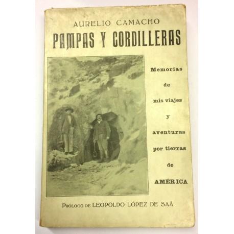 Pampas y cordilleras. Memorias de mis viajes y aventuras por tierras de América. Prólogo de Leopoldo López de Saá.