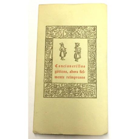 CANCIONERILLOS GÓTICOS CASTELLANOS, ahora fielmente impresos con una nota preliminar de Antonio Rodríguez Moñino.