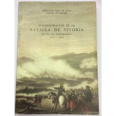 Conmemoración de la Batalla de Vitoria en su 150 Aniversario. 1813 - 1963.