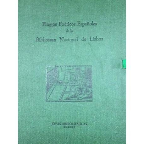 Pliegos poéticos españoles de la Biblioteca Nacional de Lisboa . Estudio por...
