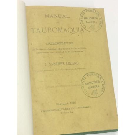 Manual de Tauromaquia. Compendio de lo escrito hasta el día acerca de la materia, aumentado con variedad de datos inéditos.