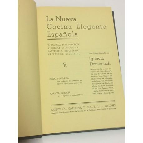 La nueva cocina elegante española. El manual más práctico y completo de cocina, pastelería, repostería, refrescos..