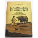 La tauromaquia de Miguel Báez. Prólogo del auotr. Epílogo de Adolfo Bollaín.