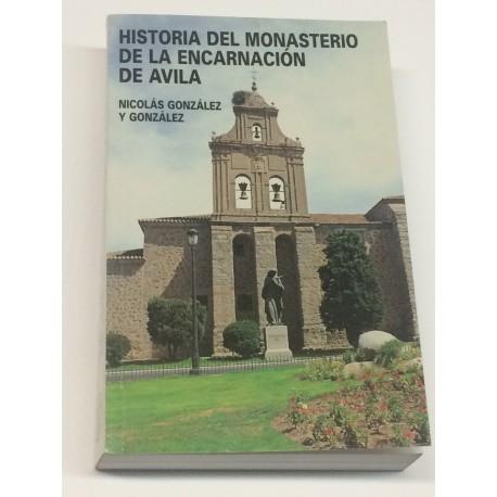 Historia del Monasterio de la Encarnación de Ávila.