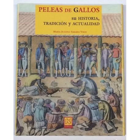 Peleas de Gallos. Su historia, tradición y actualidad.